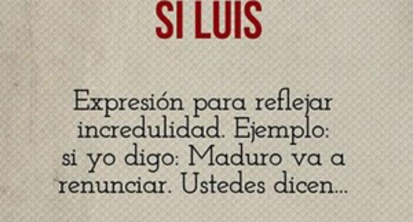 Sí Luis