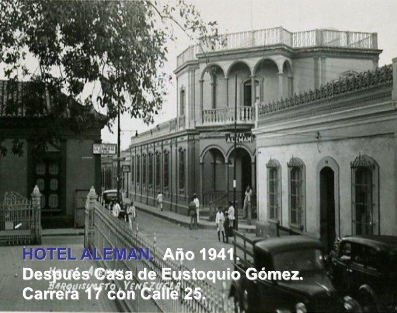 HOTEL ALEMAN. Año Después Casa de Eustoquio Gómez. Carrera 17 con Calle 25.